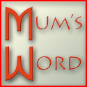 Mum's Word